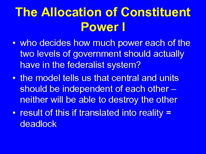 The Allocation of Constituent Power I • who decides how much power each of