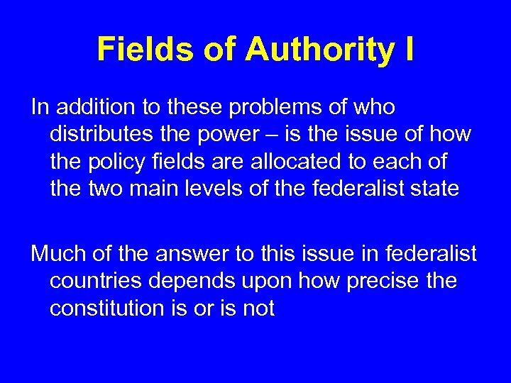 Fields of Authority I In addition to these problems of who distributes the power