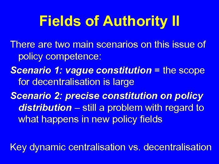 Fields of Authority II There are two main scenarios on this issue of policy