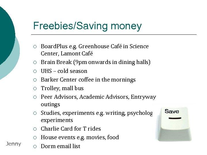 Freebies/Saving money ¡ ¡ ¡ ¡ ¡ Jenny ¡ Board. Plus e. g. Greenhouse