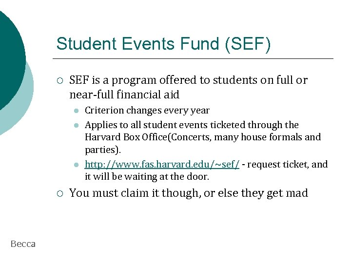 Student Events Fund (SEF) ¡ SEF is a program offered to students on full