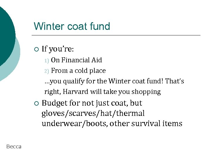 Winter coat fund ¡ If you're: On Financial Aid 2) From a cold place