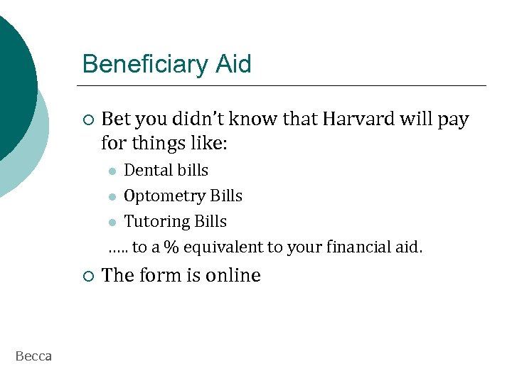 Beneficiary Aid ¡ Bet you didn't know that Harvard will pay for things like:
