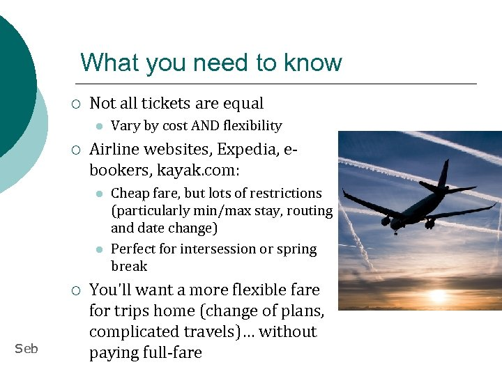 What you need to know ¡ Not all tickets are equal l ¡ Airline