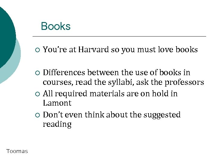 Books ¡ You're at Harvard so you must love books Differences between the use