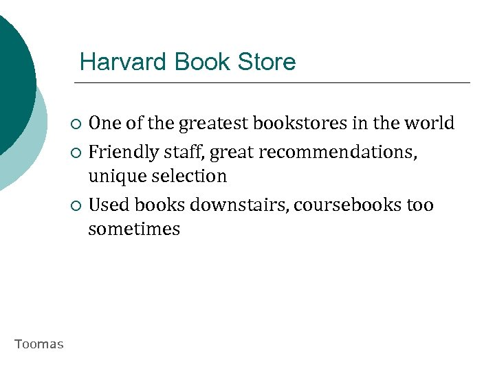 Harvard Book Store One of the greatest bookstores in the world ¡ Friendly staff,