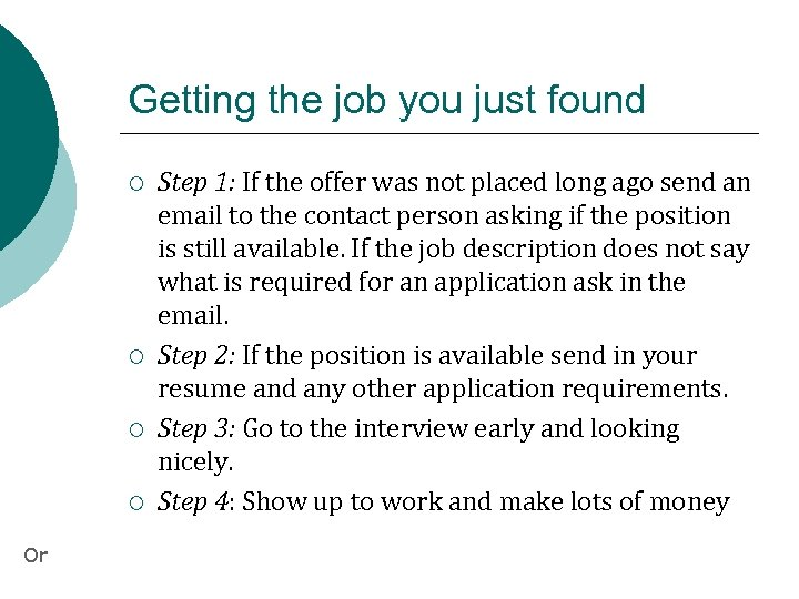 Getting the job you just found ¡ ¡ Or Step 1: If the offer