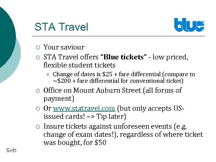 """STA Travel ¡ ¡ Your saviour STA Travel offers """"Blue tickets"""" - low priced,"""