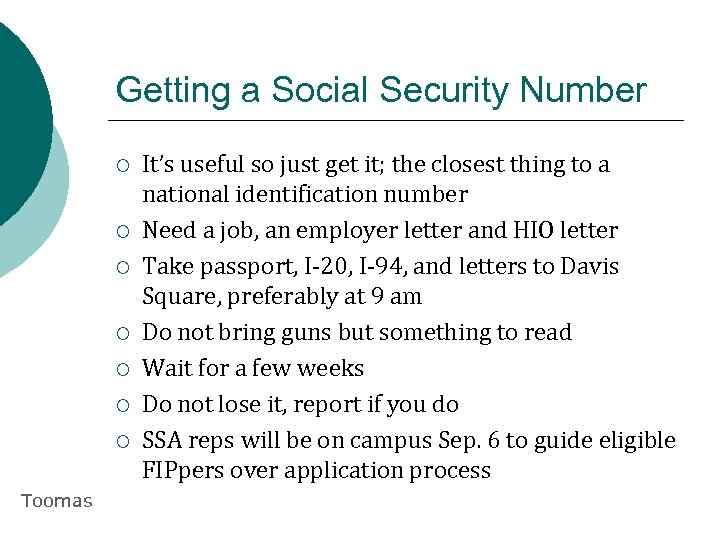 Getting a Social Security Number ¡ ¡ ¡ ¡ Toomas It's useful so just
