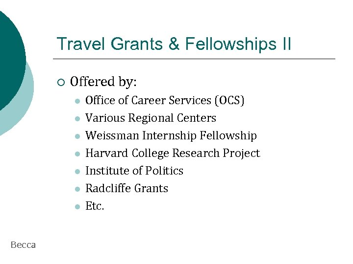 Travel Grants & Fellowships II ¡ Offered by: l l l l Becca Office