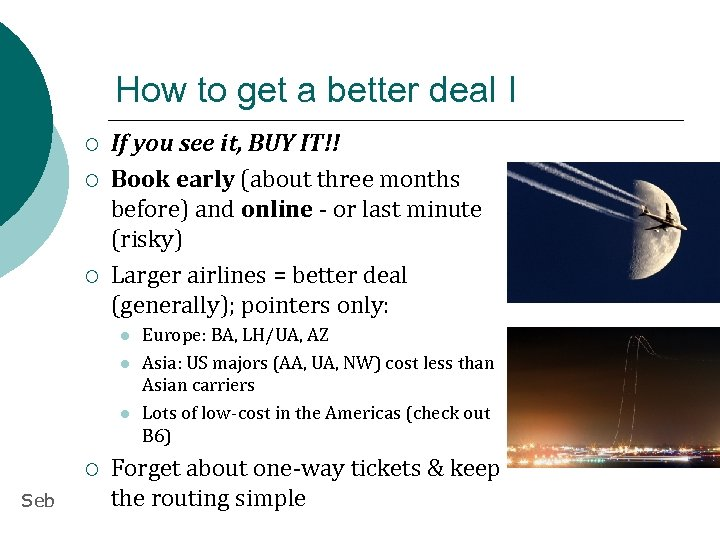 How to get a better deal I ¡ ¡ ¡ If you see it,