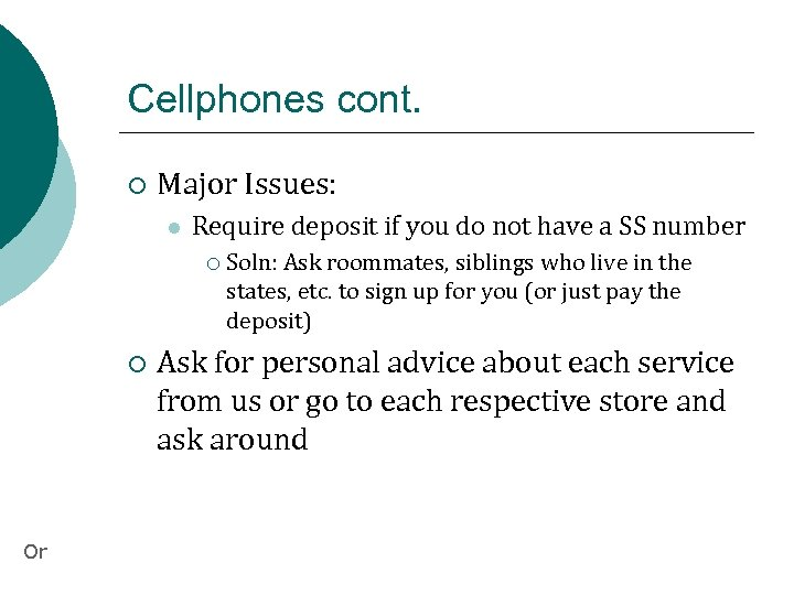 Cellphones cont. ¡ Major Issues: l Require deposit if you do not have a
