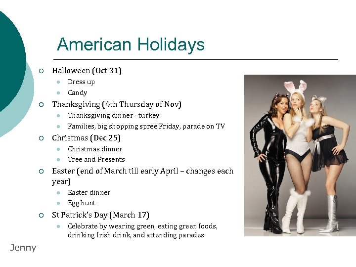 American Holidays ¡ Halloween (Oct 31) l l ¡ Thanksgiving (4 th Thursday of