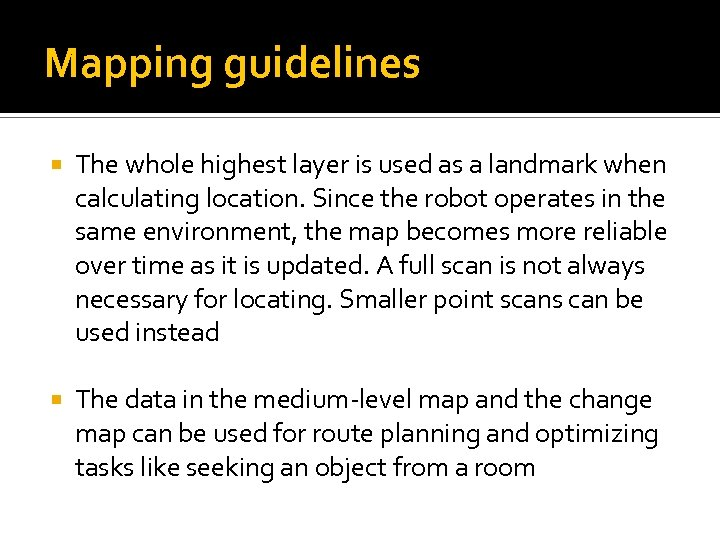 Mapping guidelines The whole highest layer is used as a landmark when calculating location.