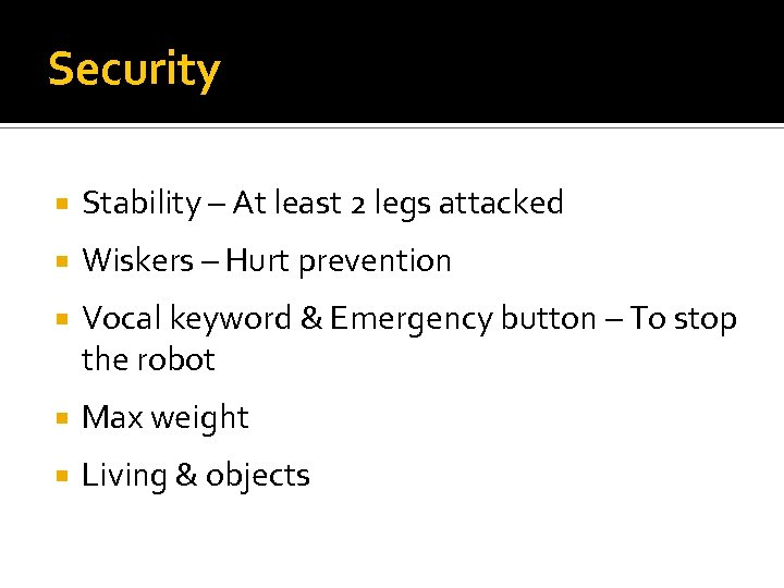 Security Stability – At least 2 legs attacked Wiskers – Hurt prevention Vocal keyword