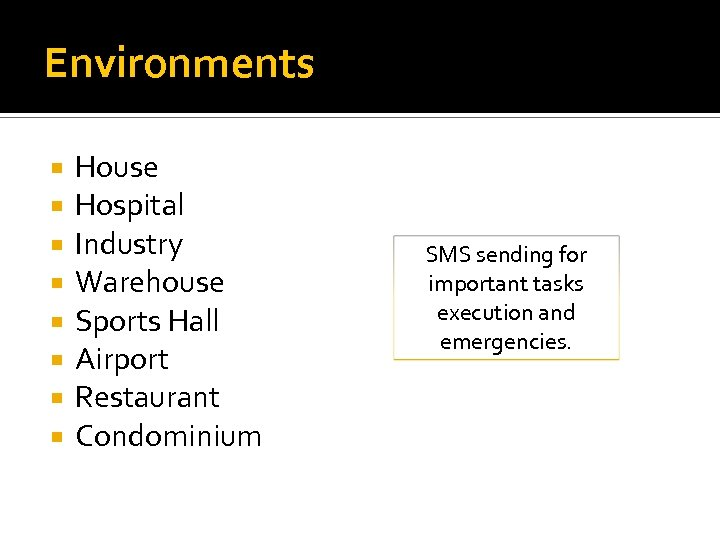 Environments House Hospital Industry Warehouse Sports Hall Airport Restaurant Condominium SMS sending for important