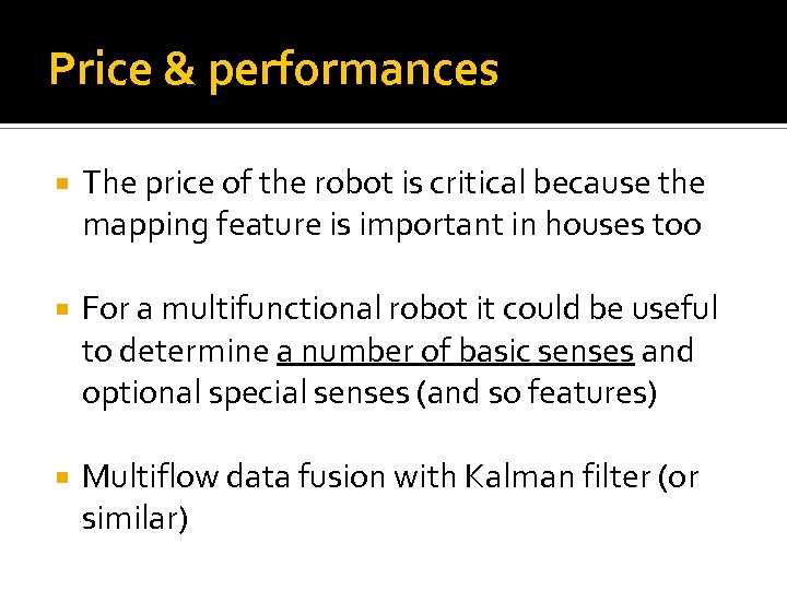Price & performances The price of the robot is critical because the mapping feature