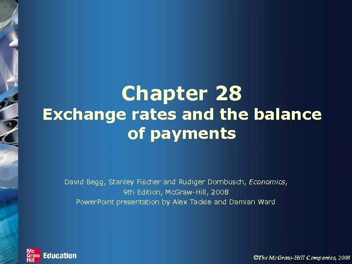 Chapter 28 Exchange rates and the balance of payments David Begg, Stanley Fischer and