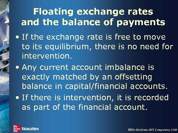 Floating exchange rates and the balance of payments • If the exchange rate is