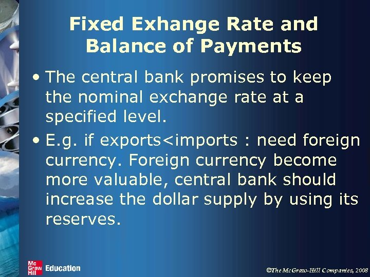 Fixed Exhange Rate and Balance of Payments • The central bank promises to keep