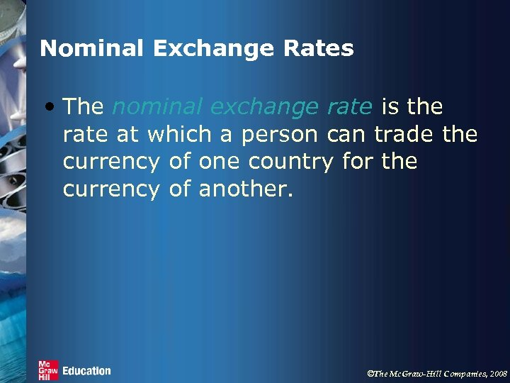 Nominal Exchange Rates • The nominal exchange rate is the rate at which a