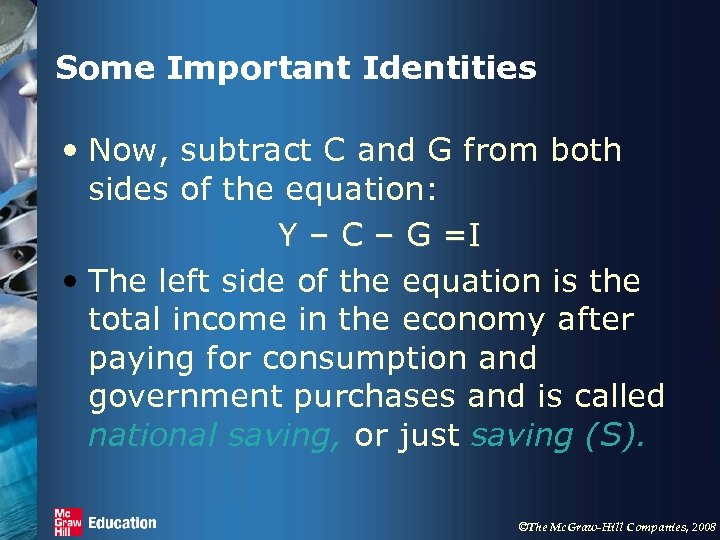 Some Important Identities • Now, subtract C and G from both sides of the