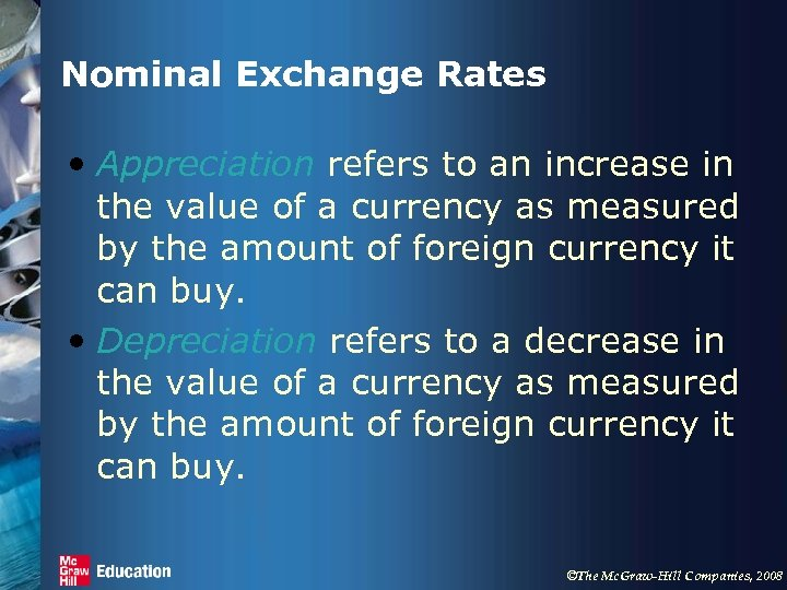 Nominal Exchange Rates • Appreciation refers to an increase in the value of a