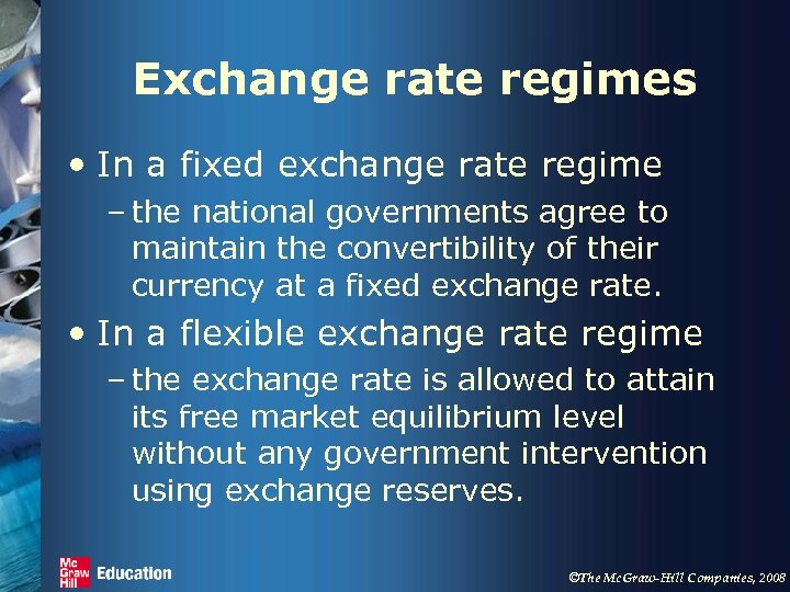 Exchange rate regimes • In a fixed exchange rate regime – the national governments