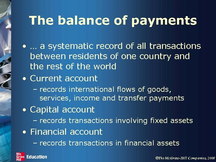 The balance of payments • … a systematic record of all transactions between residents