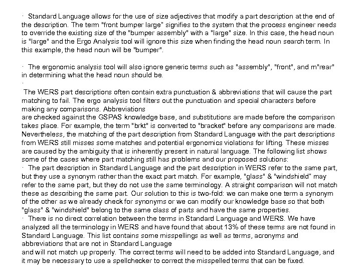 · Standard Language allows for the use of size adjectives that modify a part