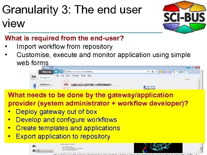 Granularity 3: The end user view What is required from the end-user? • Import