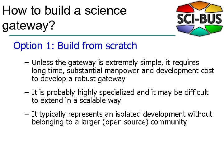 How to build a science gateway? Option 1: Build from scratch – Unless the
