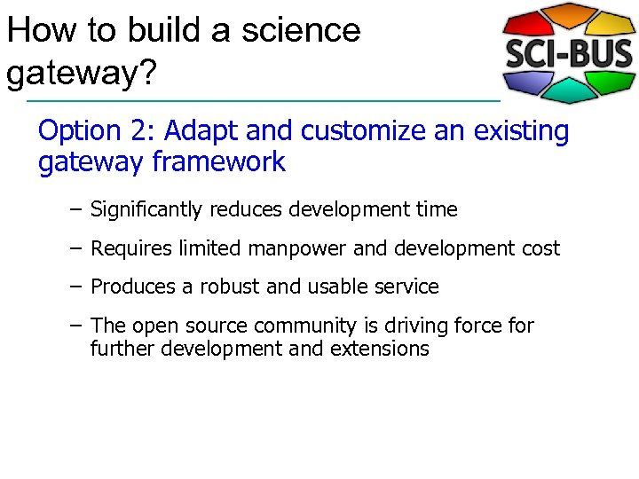 How to build a science gateway? Option 2: Adapt and customize an existing gateway