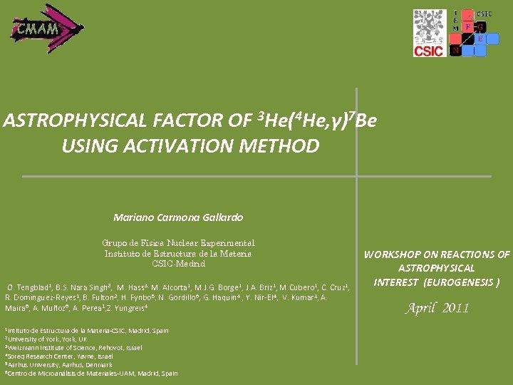 ASTROPHYSICAL FACTOR OF 3 He(4 He, γ)7 Be USING ACTIVATION METHOD Mariano Carmona Gallardo