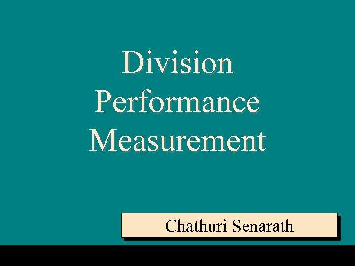 10 -1 Division Performance Measurement Chathuri Senarath