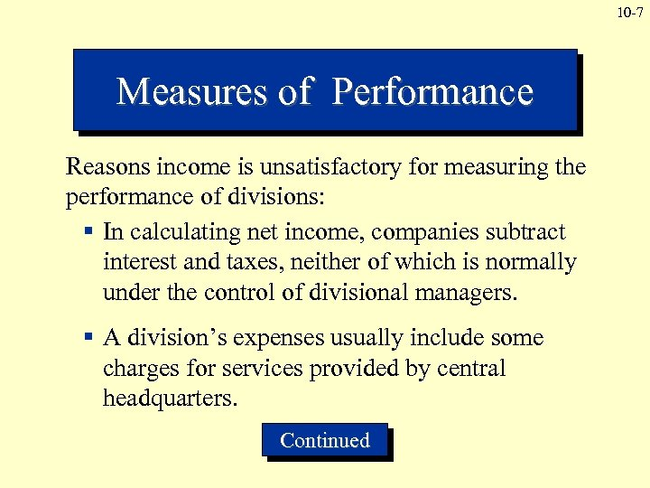 10 -7 Measures of Performance Reasons income is unsatisfactory for measuring the performance of