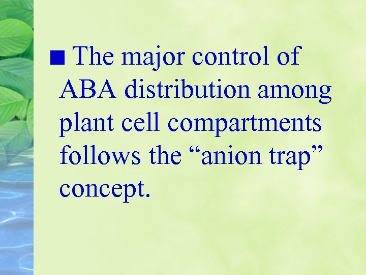 "The major control of ABA distribution among plant cell compartments follows the ""anion trap"""