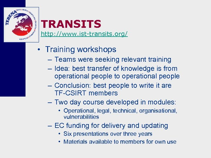 TRANSITS http: //www. ist-transits. org/ • Training workshops – Teams were seeking relevant training