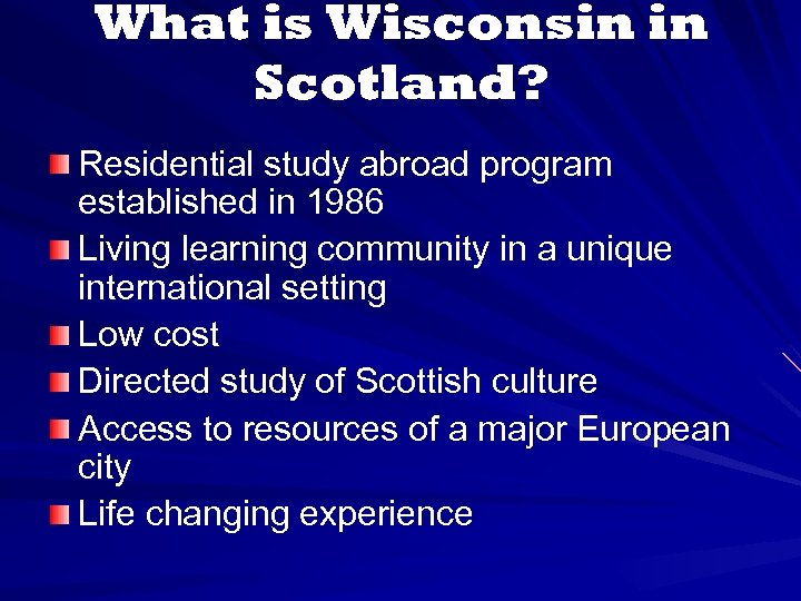 What is Wisconsin in Scotland? Residential study abroad program established in 1986 Living learning