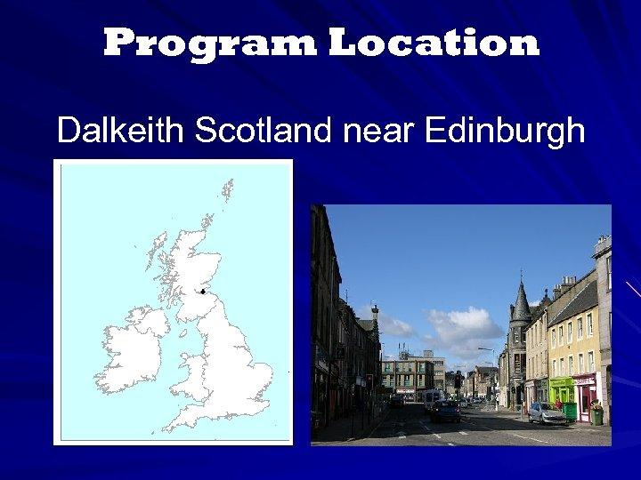 Program Location Dalkeith Scotland near Edinburgh