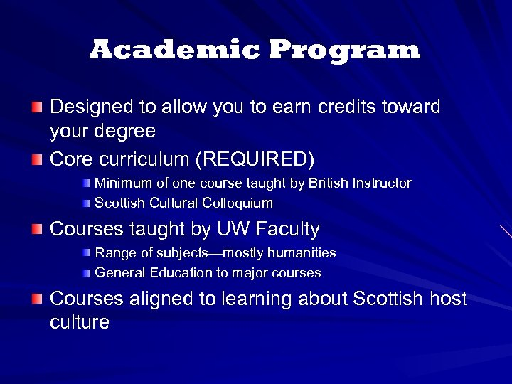 Academic Program Designed to allow you to earn credits toward your degree Core curriculum