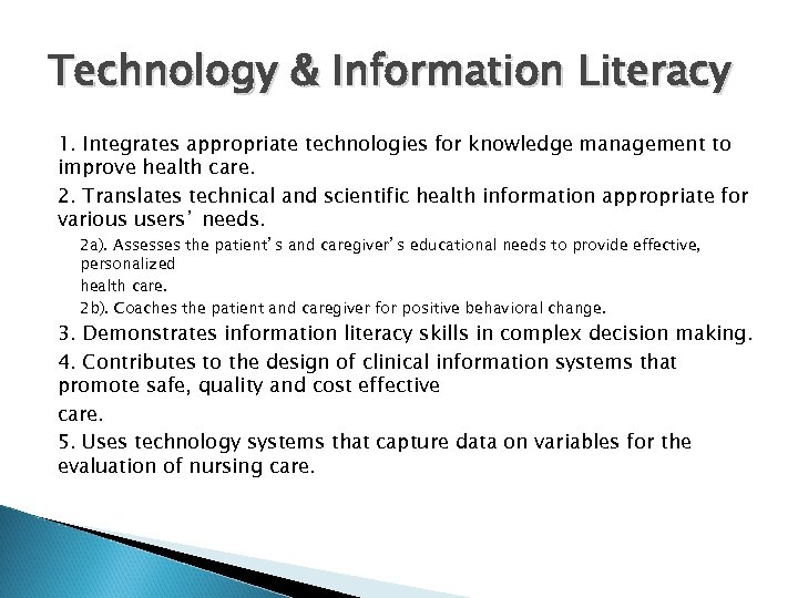 Technology & Information Literacy 1. Integrates appropriate technologies for knowledge management to improve health