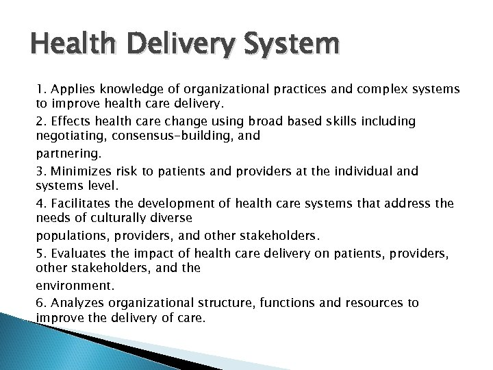 Health Delivery System 1. Applies knowledge of organizational practices and complex systems to improve