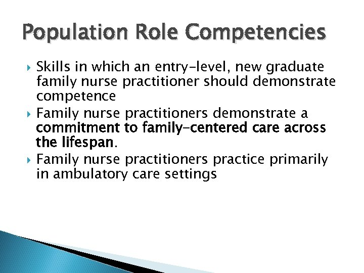 Population Role Competencies Skills in which an entry-level, new graduate family nurse practitioner should