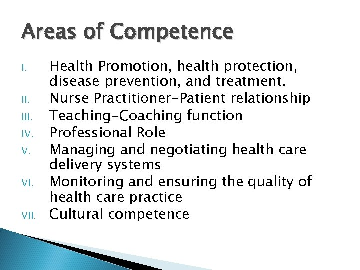 Areas of Competence I. III. IV. V. VII. Health Promotion, health protection, disease prevention,