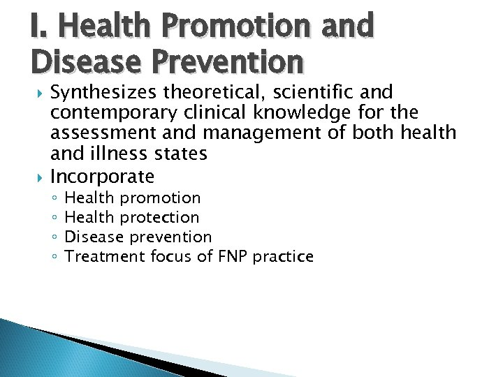 I. Health Promotion and Disease Prevention Synthesizes theoretical, scientific and contemporary clinical knowledge for