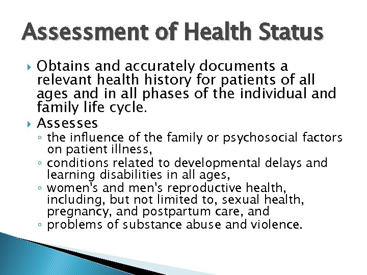 Assessment of Health Status Obtains and accurately documents a relevant health history for patients