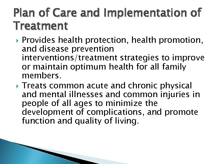 Plan of Care and Implementation of Treatment Provides health protection, health promotion, and disease