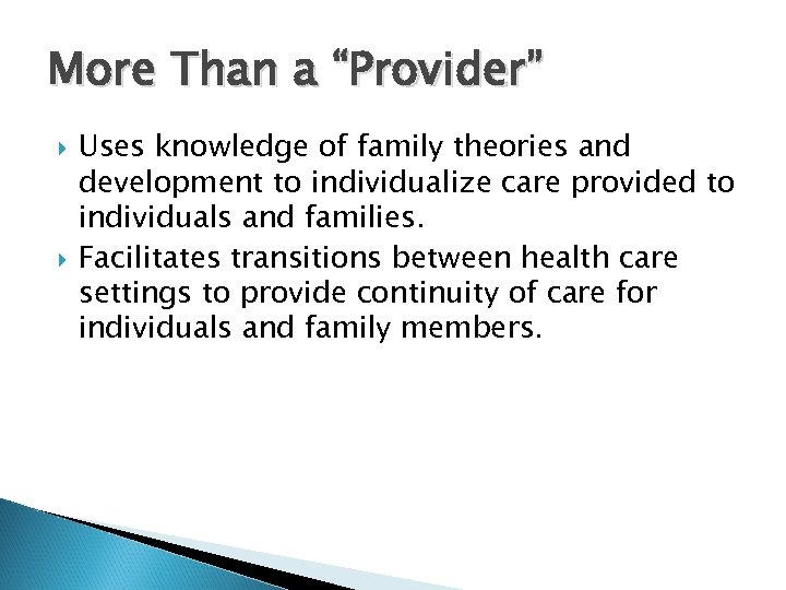 """More Than a """"Provider"""" Uses knowledge of family theories and development to individualize care"""
