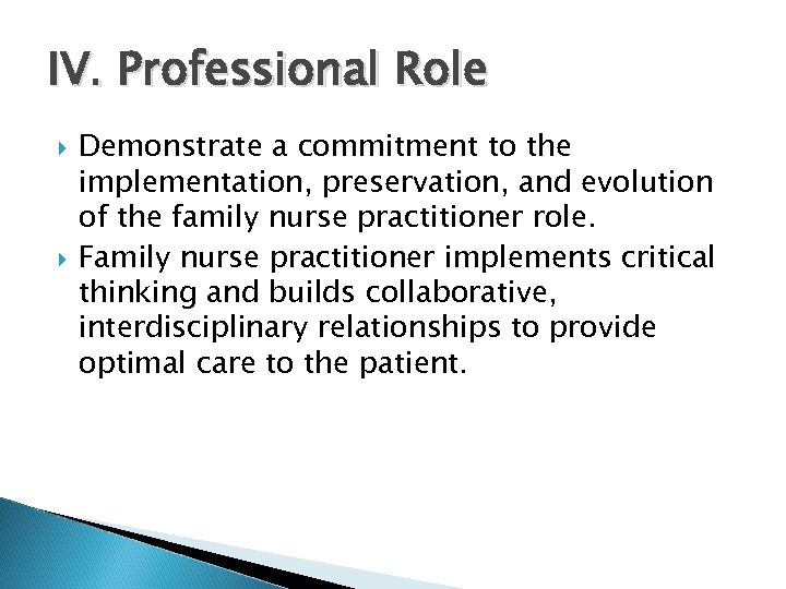IV. Professional Role Demonstrate a commitment to the implementation, preservation, and evolution of the